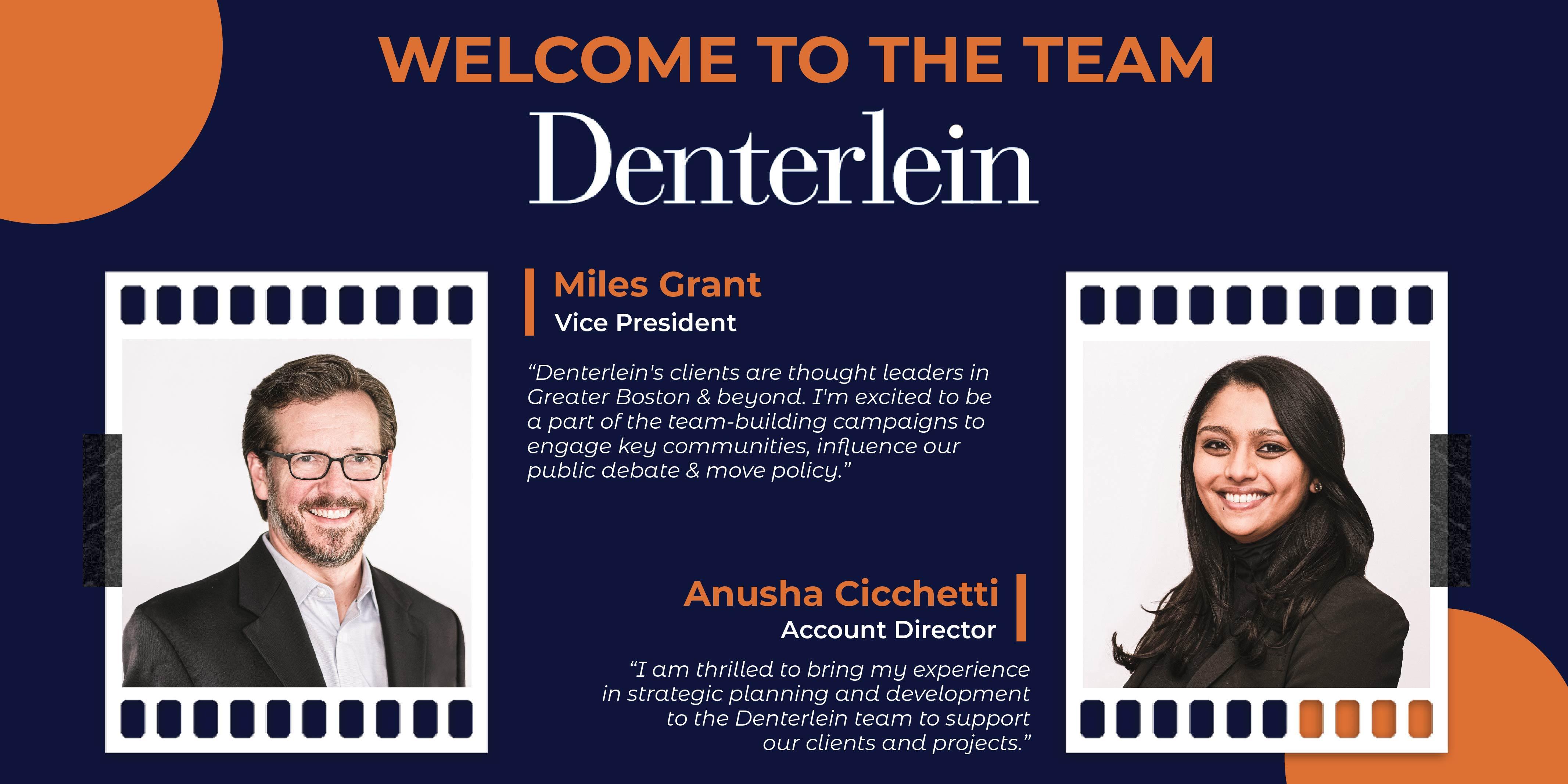 Denterlein Adds Anusha Cicchetti, Miles Grant to Growing Team